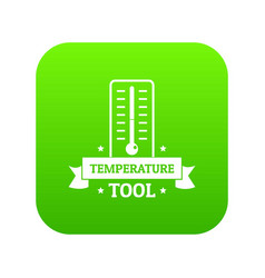 temperature tool icon green vector image