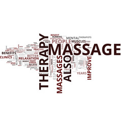 the benefits of massage therapy text background vector image vector image
