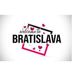 Bratislava welcome to word text with handwritten vector