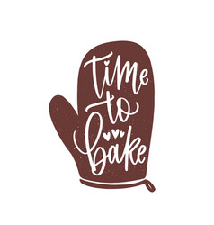 Time to bake slogan or phrase handwritten with vector