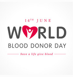 World blood donor day red heart lettering vector