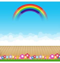Brown wood floor with flower and blue sky rainbow vector