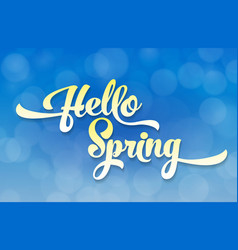 hello spring light stylized inscription on the vector image
