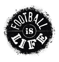 lettering football is life vector image