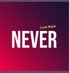 never look back life quote with modern background vector image