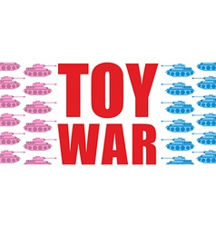 Toy war Pink and blue tanks go on offensive vector image