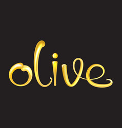 olive oil liquid text 3d shiny and glossy vector image vector image