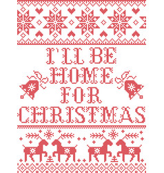 Christmas pattern i will be home for christmas vector