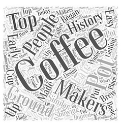 History of Coffee Makers Word Cloud Concept vector