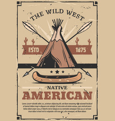 Wild west poster with canoe arrows and wigwam vector
