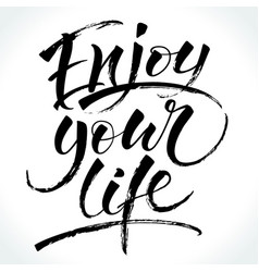 Enjoy your life inspirational quote vector