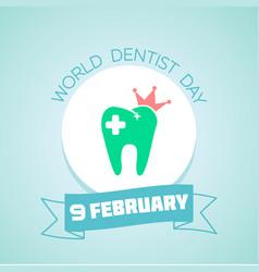 9 february world dentist day vector image