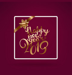 happy new year 2019 greeting card with lettering vector image