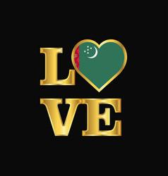 Love typography turkmenistan flag design gold vector