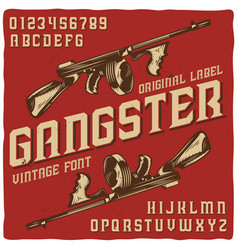 Vintage label typeface named gangster vector