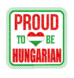 Proud to be hungarian sign or stamp vector
