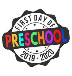 first day preschool label or sticker vector image