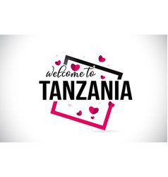 tanzania welcome to word text with handwritten vector image