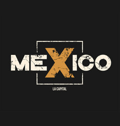 mexico la capital t-shirt and apparel design with vector image vector image