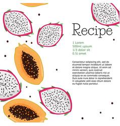 Fresh fruits recipe template papaya and dragon vector