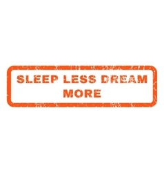 Sleep Less Dream More Rubber Stamp vector