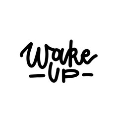 Wake up - hand written linear script text font vector