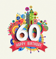 Happy birthday 60 year greeting card poster color vector image vector image