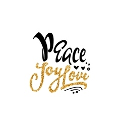 Peace joy love Hand-lettering text Handmade vector image vector image