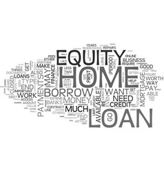 a home equity loan is it for you text word cloud vector image