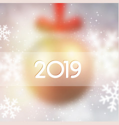 Blurred shiny 2019 new year background with vector