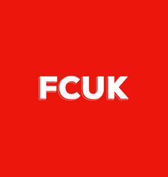 word fcuk off in red square on white vector image