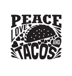 Tacos quote and saying good for cricut peace love vector