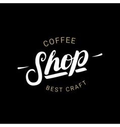 Coffee Shop handwritten lettering logo badge or vector