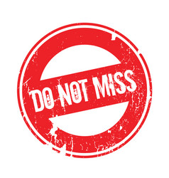 Do not miss rubber stamp vector