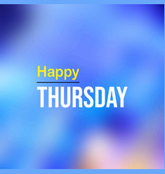 Happy Thursday Quotes Vector Images 53