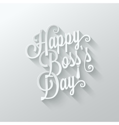 boss day vintage lettering cut paper background vector image