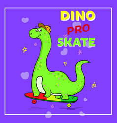 Cute dinosaur cartoon cool dinosaur on skateboard vector