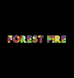 forest fire concept word art vector image