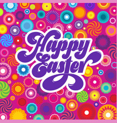 happy easter calligraphy flowers vector image