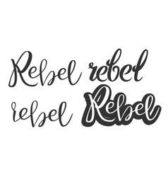 Modern calligraphy ink rebel phrase vector