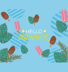 hello summer poster with ice creams stick and vector image