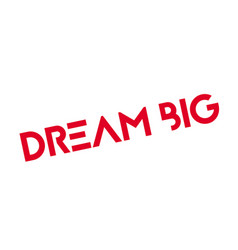 Dream big rubber stamp vector