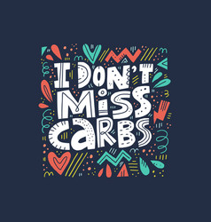 I dont miss carbs hand drawn lettering vector