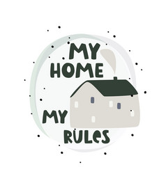 My home rules simple poster cozy home vector