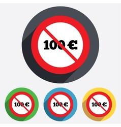 No 100 Euro sign icon EUR currency symbol vector image