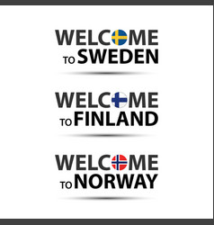 welcome to sweden finland and norway vector image vector image