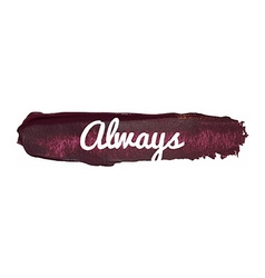 Always Banner on a Paint Smear vector image