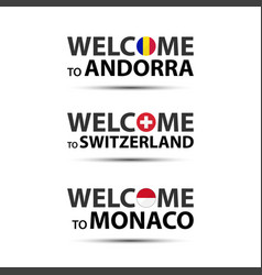 welcome to andorra switzerland and monaco vector image
