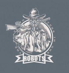 Wild west t-shirt label design with robot cowboy vector