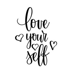 love yourself motivational inspirational vector image